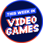 This Week In Video Games